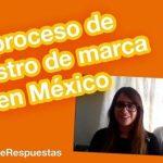 Proceso de registro de marca en México.