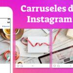 Los carruseles de Instagram son los más llamativos