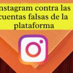 Instagram lucha contra cuentas falsas con verificaciones de identidad