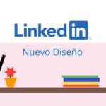 El Nuevo diseño de LinkedIn