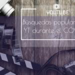 Las busquedas de YouTube más populares durante el COVID-19