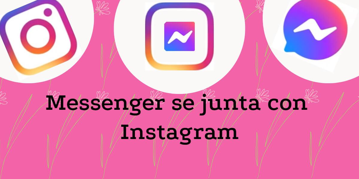 Messenger se une a Instagram