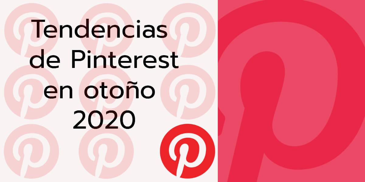 Tendencias de Pinterest | Otoño 2020