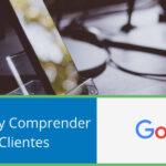 Conectarse y Comprender a tus Clientes desde Maps y Search
