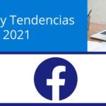 Facebook prevé Temas y Tendencias para 2021