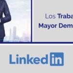 Los trabajos con mayor demanda en LinkedIn 2021