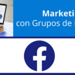 ¿Cómo usar los grupos de Facebook para marketing?