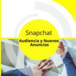 Snapchat Revela la Edad de su Audiencia y Nuevos Productos Publicitarios